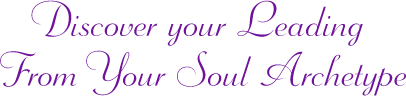 Discover your Leading From Your Soul Archetype