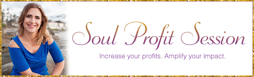 Soul Profit Session – Increase your profits. amplify your impact