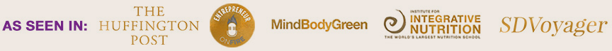 As Seen In The Huffington Post - Entrepreneur on Fire - MindBodyGreen - Integrative Nutrition - SDVoyager